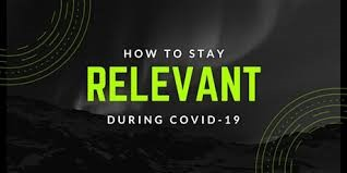 Keeping Your Business Relevant During COVID-19